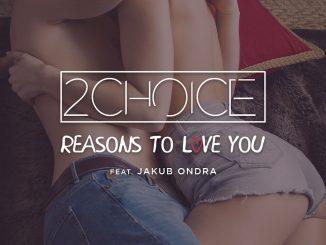 2Choice a Jakub Ondra vydávajú singel Reasons To Love You!