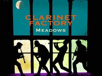 CLARINET FACTORYvydávají album Meadows na LP v novém masteru,