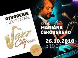 Už 26.10.2018 sa otvára Jazz City Cafe v Bratislave – koncert Mariána Čekovského.