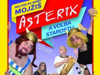 Nový slovenský muzikál sa narodil v Paríži –DO BYSTRICE PRÍDE ASTERIX, OBELIX I BUDÚCI STAROSTA.