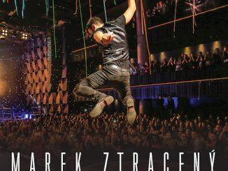 10 rokov od hitu Ztrácíš:Prvé koncertné DVD Mareka Ztraceného plné hitov a hviezdnych hostí!