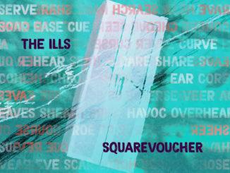 The Ills zverejnili Squarevoucher- prvý singel avideo znového albumu.