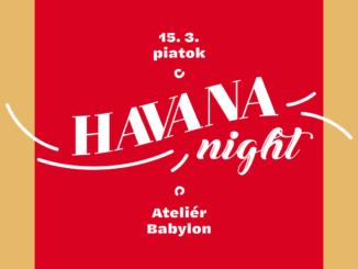 Havana Night: 15. marca v Ateliéry Babylon