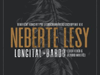 NEBERTE LESY: LONGITAL A BARDO VENUJÚ BENEFIČNÝ KONCERT LESOOCHRANÁRSKEMU ZOSKUPENIU VLK.