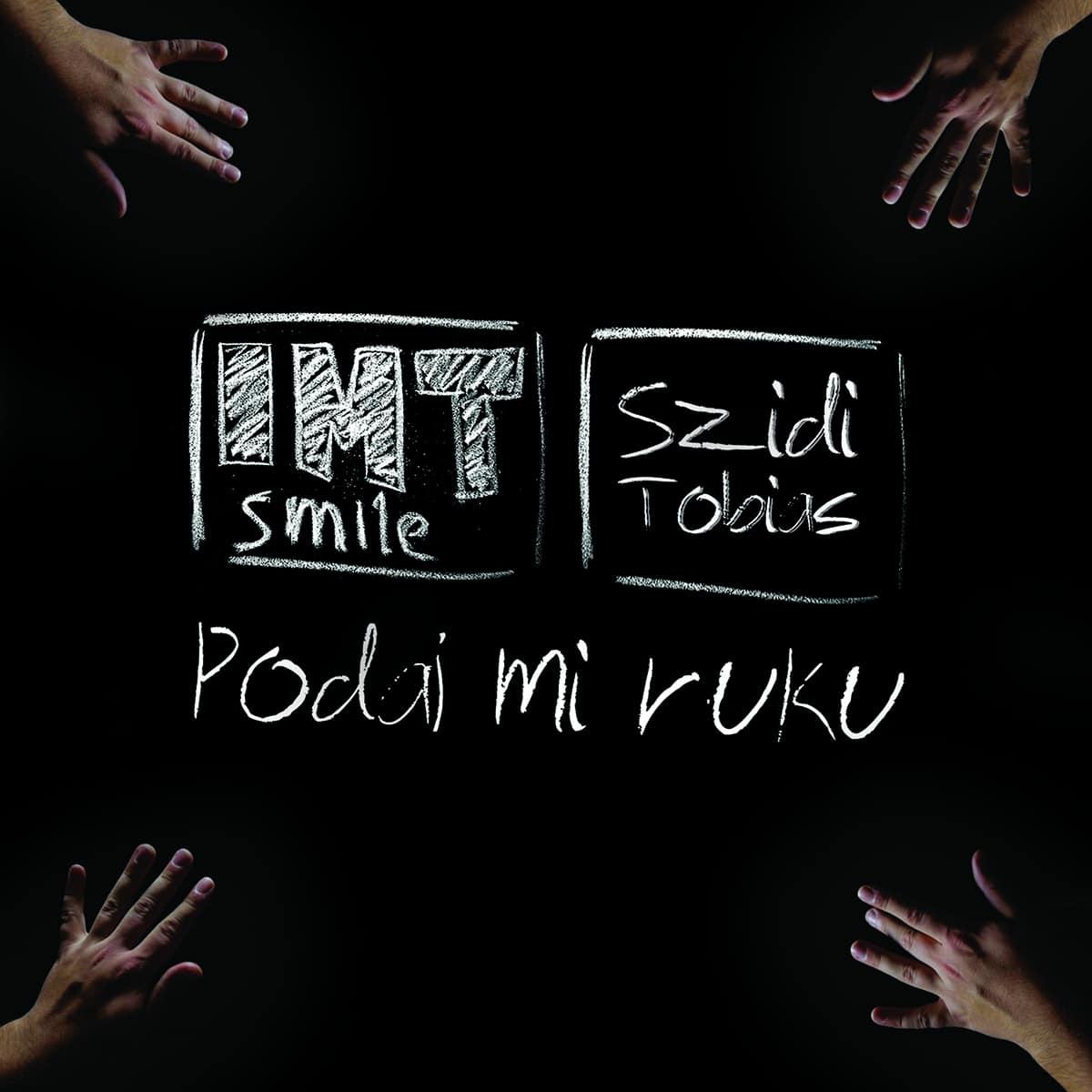 IMT Smile featuring Szidi Tobias - Podaj mi ruku