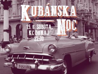 Kubánska noc: 15. júna v KC Dunaj!