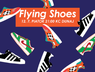 Flying shoes: 12. júla v KC Dunaj!