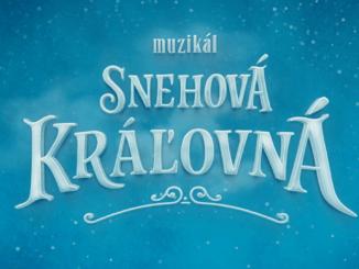 Snehová Kráľovná - muzikál / Bratislava