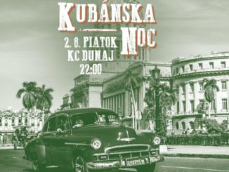Kubánska noc: 2. augusta v KC Dunaj!