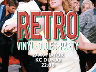 RETRO vinyl • oldies • party: 27. septembra v KC Dunaj.