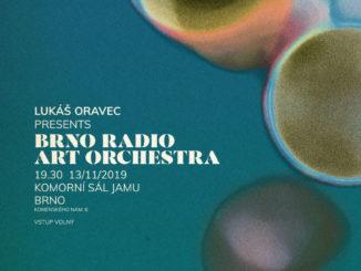 Lukáš Oravec present Brno Radio Art Orchestra