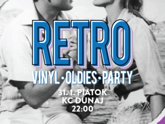 RETRO vinyl • oldies • party: 31. januára v KC Dunaj!