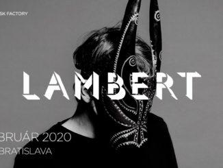 LAMBERT vystúpi po prvý krát vBratislave.