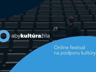 Umelci sa spájajú, iniciatíva 'Aby kultúra žila'predstaví svoj prvý online festival.