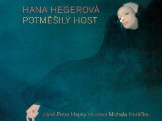 Legendárny Potměšilý host Hany Hegerovej sa vracia vnovom vydaní na CD, vinyle i digitálne.