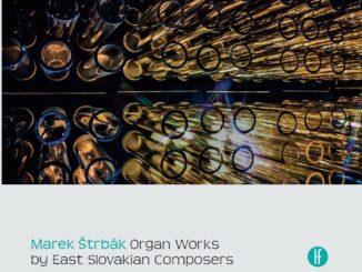 Inovatívny album Mareka Štrbáka povýšil organ na kráľovský nástroj schopný premien.