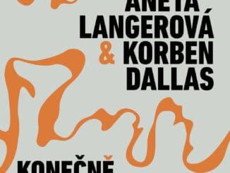 """Aneta Langerová a Korben Dallas vydávajú EP a vyrážajú na turné """"KONEČNĚ""""."""