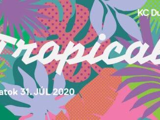 Tropical: 31. júla v KC Dunaj!