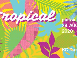 Tropical: 28. augusta v KC Dunaj!