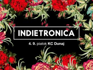 Indietronica: 4. septembra v KC Dunaj!