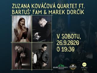 Zuzana Kováčová Quartet ft.Bartuš´ fam & Marek Dorčík