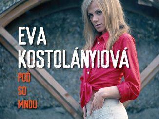 OPUS vydáva LP platňu Evy Kostolányiovej s názvom POĎ SO MNOU - výber toho najlepšieho.