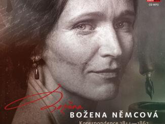 Audiokniha semotívnou korešpondenciou Boženy Němcovej.Už v úvode budúceho roka pri príležitosti uvedenia novej minisérie Českej televízie.