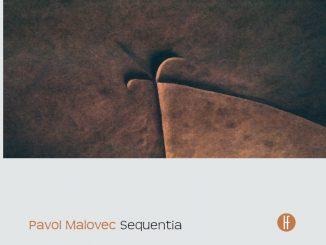 Album Sequentia skladateľa Pavla Malovca otvára poslucháčovi svetduchovných hodnôt.