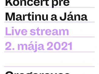 ONLINE KONCERT PRE MARTINU A JÁNA Z GREGOROVIECNEDEĽA, 2. 5. 2021 od 17.00 – GREGOROVCE (koncert je neverejný).