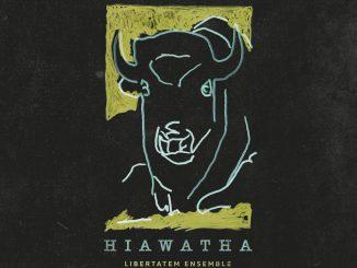 Nové hudobné zoskupenie Libertatem Ensemble sa inšpirovalo indiánskou mytológiou, výsledkom je album HIAWATHA.