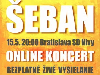 ANDREJ ŠEBAN – ŠPECIÁL: ONLINE KONCERT PRE SLNEČNICU, 15.5.2021, 20:00 SD Nivy, Bratislava