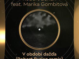 Toto vás zaručene roztancuje!Marika Gombitová aRobert Burian prichádzajúsremixom skladby Vobdobí dažďa.