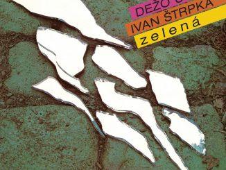 V OPUSe vychádza reedícia albumu:  Dežo Ursiny, Ivan Štrpka - ZELENÁ.