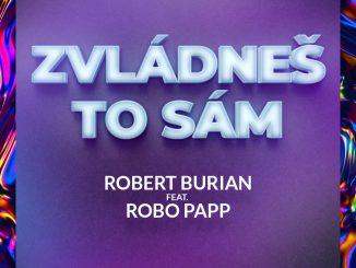Tohtoročné prázdniny odpálili Robert Burian aRobo Papp skladbou Zvládneš to sám.