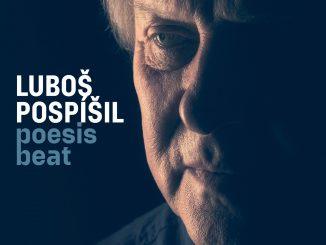 LUBOŠ POSPÍŠIL vydává sólovku Poesis Beat.Album uvádí stejnojmenný videoklip.