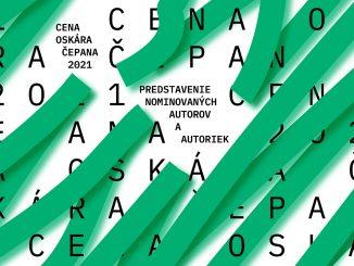 Nominovaní umelci aumelkyne na Cenu Oskára Čepana 2021 potvrdzujú medzinárodný charakter projektu