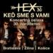HEX oslávia 30 rokov na scéne troma špeciálnymi koncertami na KEĎ SME SVAMI TOUR!
